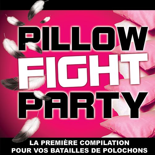 Pillow Fight Party (Bataille de polochons) de Various Artists