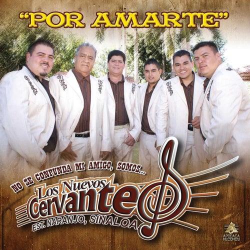 Por Amarte de Los Nuevos Cervantes