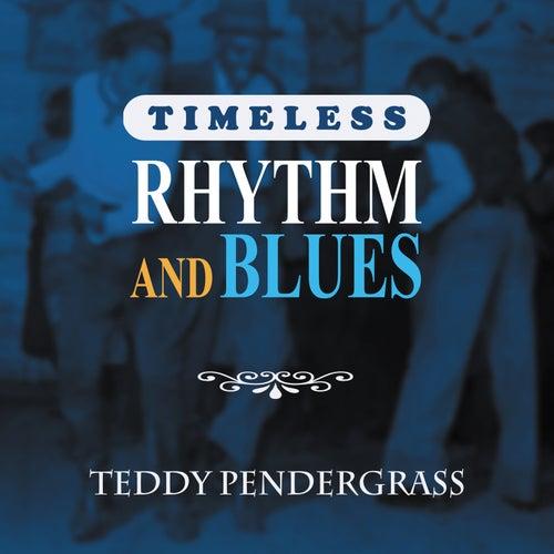 Timeless Rhythm & Blues: Teddy Pendergrass by Teddy Pendergrass