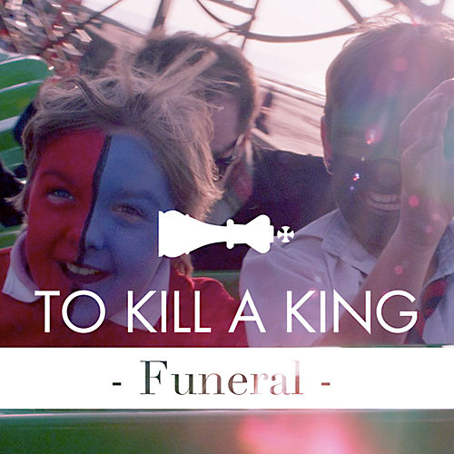 Funeral by To Kill A King