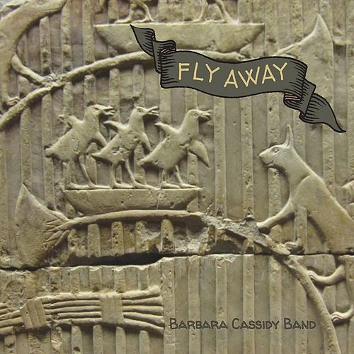 Fly Away by Barbara Cassidy Band