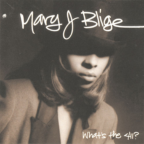 What's The 411? von Mary J. Blige