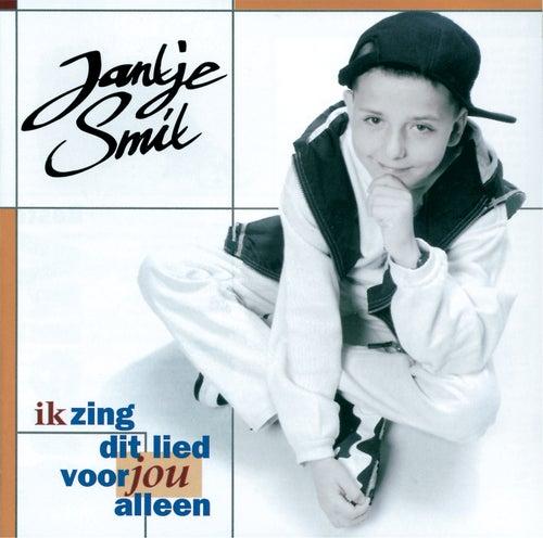 Ik Zing Dit Lied Voor Jou Alleen van Jan Smit