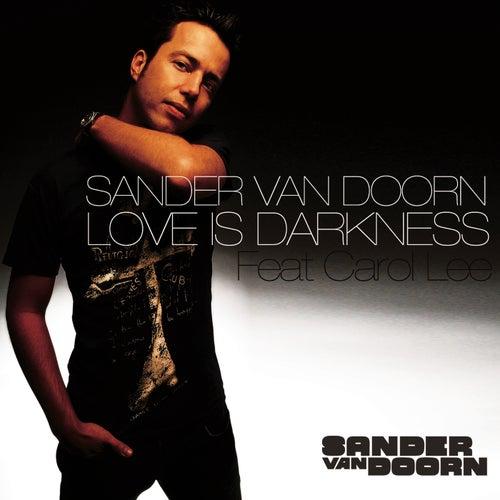 Love Is Darkness de Sander Van Doorn