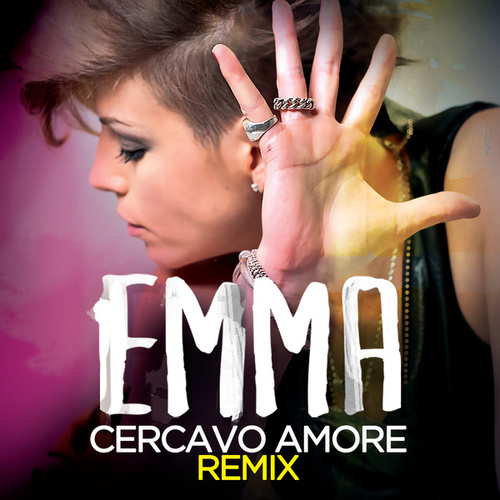 Cercavo Amore -  Alex Gaudino & Jason Rooney Remix di Emma