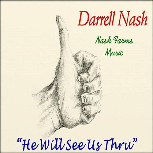 He Will See Us Thru by Darrell Nash