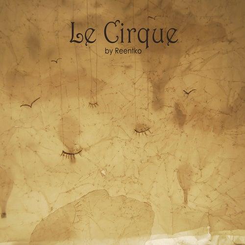 Le Cirque by Reentko