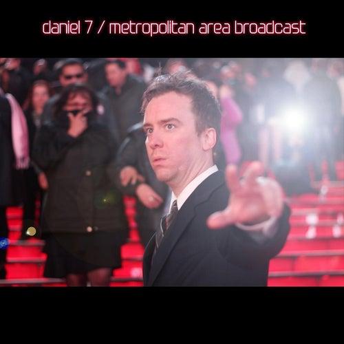 Metropolitan Area Broadcast de Daniel 7