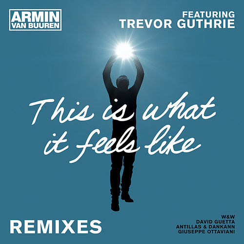 This Is What It Feels Like (Remixes) de Armin Van Buuren