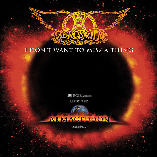 I Don't Want To Miss A Thing by Aerosmith
