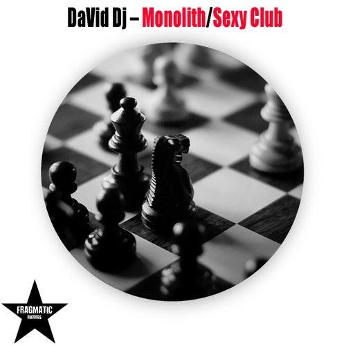 Monolith/Sexy Club by David DeeJay