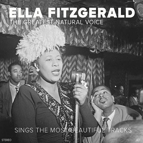 The Greatest Natural Voice (Sings the Most Beautiful Songs) von Ella Fitzgerald