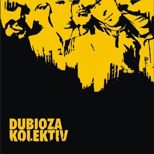 Dubioza kolektiv by Dubioza kolektiv