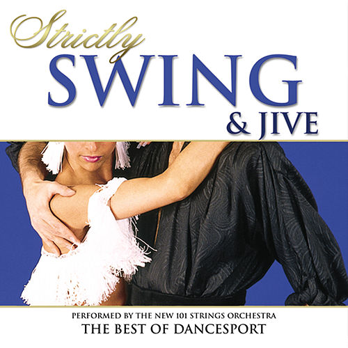 Strictly Ballroom Series: Strictly Swing and Jive von The New 101 Strings Orchestra