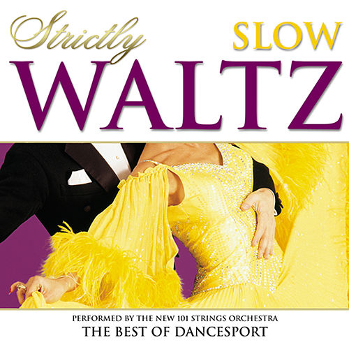 Strictly Ballroom Series: Strictly Slow Waltz von The New 101 Strings Orchestra