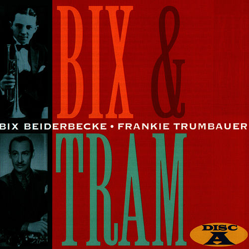 Bix And Tram de Bix Beiderbecke