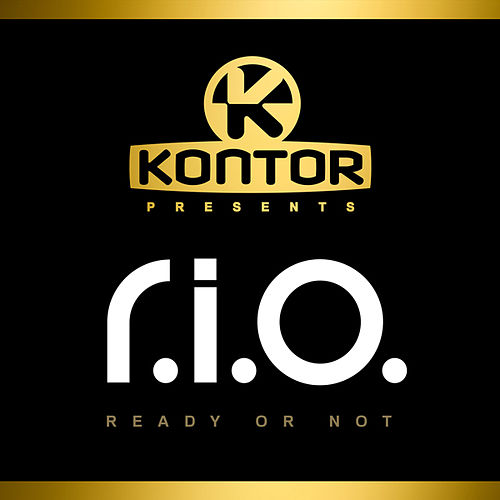Kontor Presents R.I.O. - Ready or Not von R.I.O.