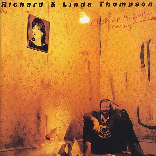 Shoot Out the Lights de Richard Thompson