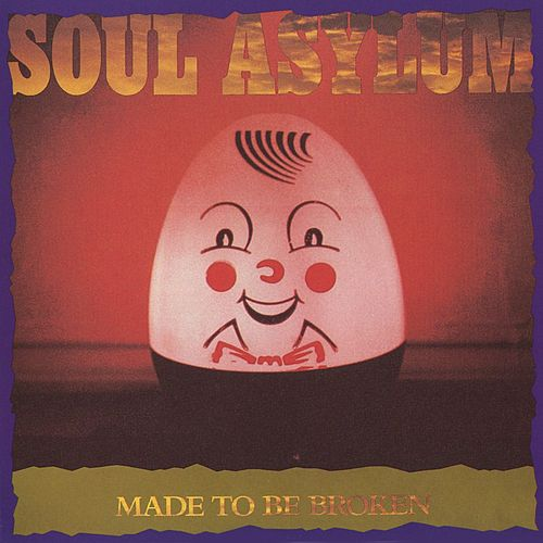 Made To Be Broken von Soul Asylum