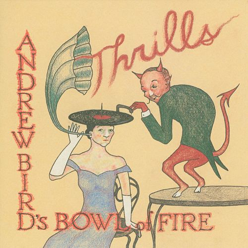 Thrills de Andrew Bird