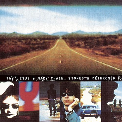 Stoned And Dethroned von The Jesus and Mary Chain