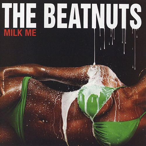 Milk Me [Clean Version] de The Beatnuts