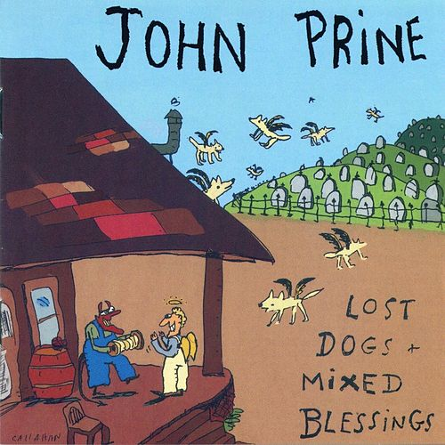 Lost Dogs & Mixed Blessings von John Prine
