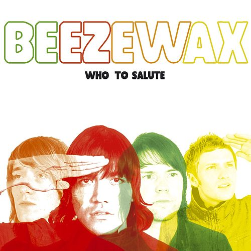 Who To Salute by Beezewax