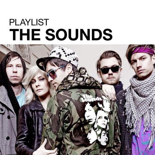 Playlist: The Sounds by The Sounds