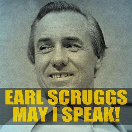 Earl Scruggs: May I Speak! by Earl Scruggs