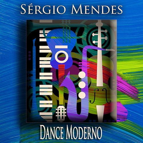 Dance Moderno (Bossa Nova Jazz) by Sergio Mendes