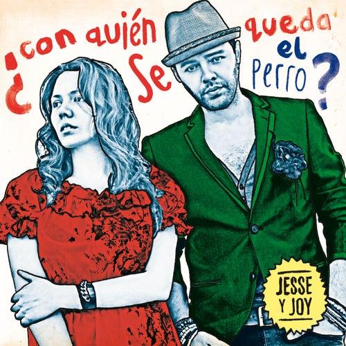 ¿Con quién se queda el perro? (Spain Standard) de Jesse & Joy
