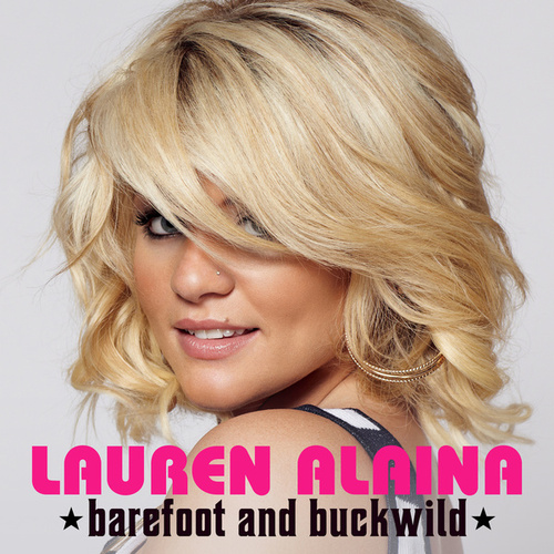 Barefoot and Buckwild by Lauren Alaina