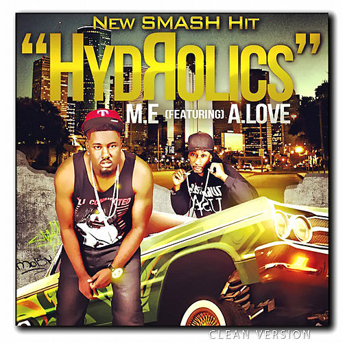 Hydrolics (Feat. A.Love) (Clean Version) von Me