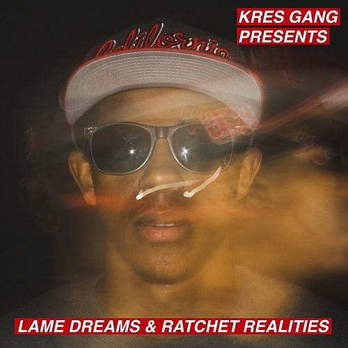 Lame Dreams & Ratchet Realities by Dizzy
