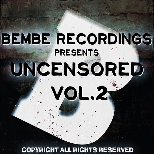 Uncensored, Vol.2 (Bembe Team Presents Uncensored, Vol. 2) de Various Artists