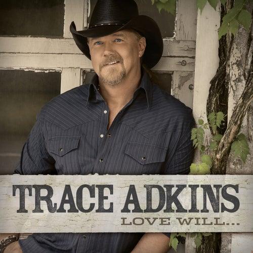 Love Will... de Trace Adkins