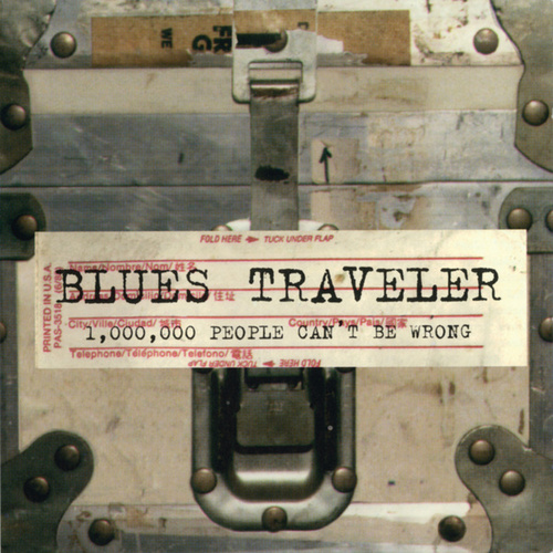 1,000,000 People Can't Be Wrong by Blues Traveler
