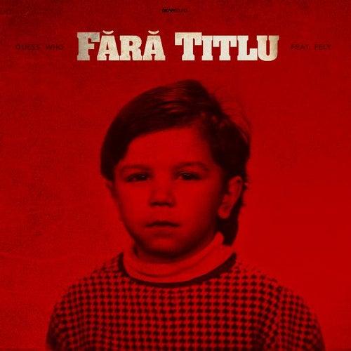 Fara Titlu (feat. Fely) de The Guess Who