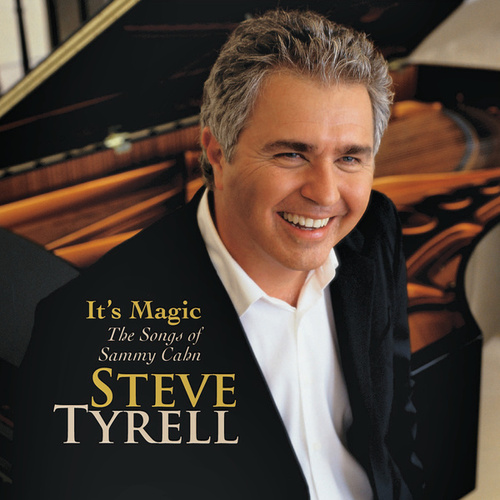 It's Magic, The Songs Of Sammy Cahn by Steve Tyrell