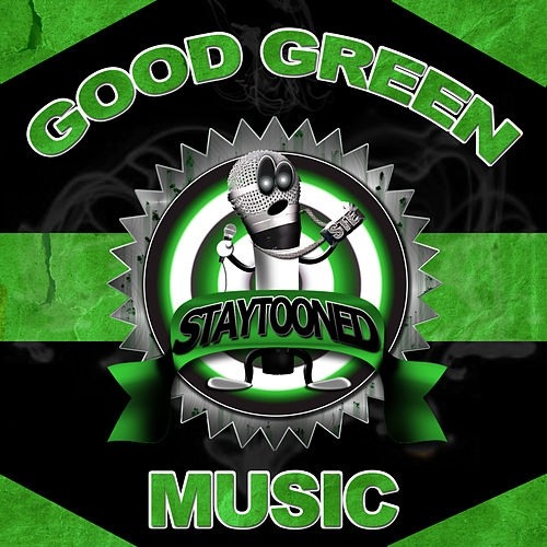 Stay Tooned Presents: Good Green Music de Various Artists