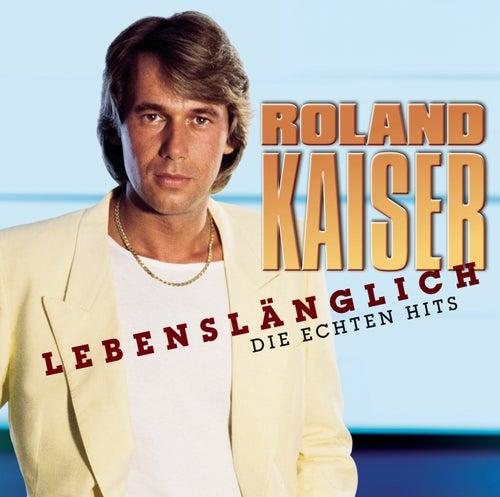 Lebenslänglich von Roland Kaiser