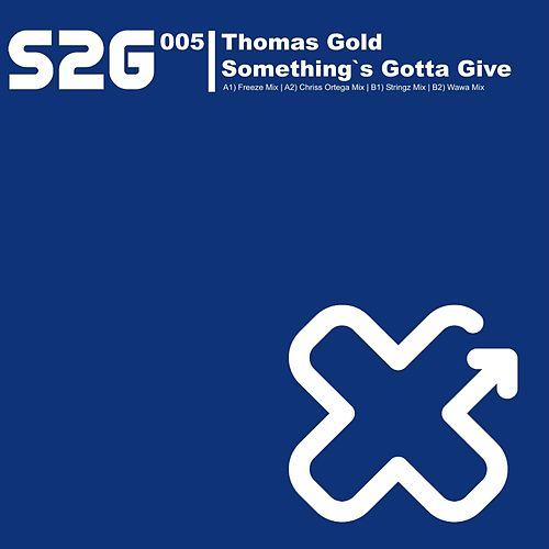 Something's Gotta Give von Thomas Gold