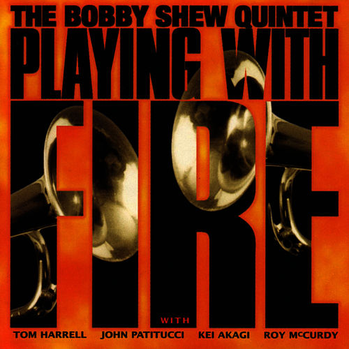 Playing With Fire de Bobby Shew