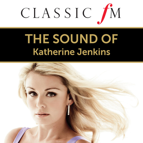 The Sound Of Katherine Jenkins (By Classic FM) von Katherine Jenkins