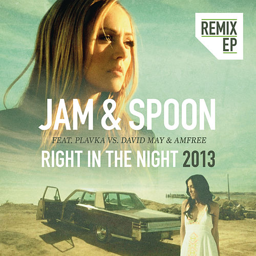 Right In The Night 2013 (Remix EP) von Jam & Spoon