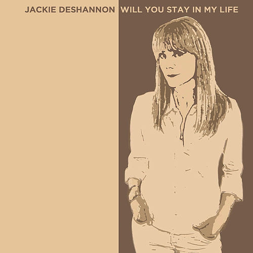 Stay In My Life by Jackie DeShannon