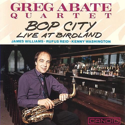 Bop City - Live At Birdland by Greg Abate