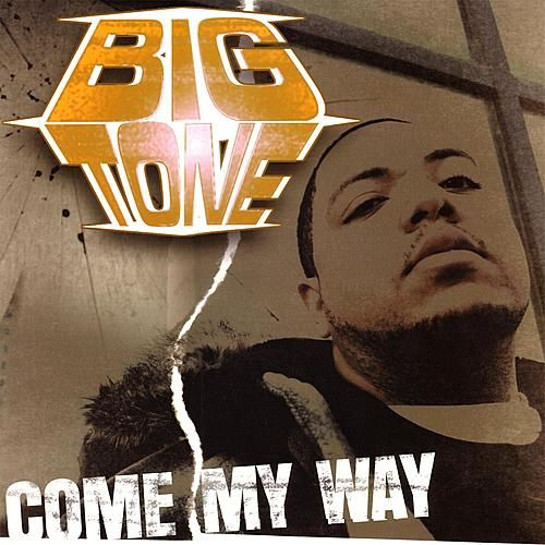 Come My Way by Big Tone