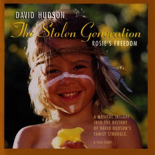 The Stolen Generation - Rosie's Freedom by David Hudson